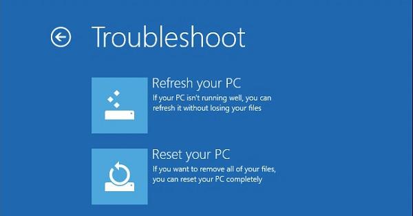 """Reset máy tính sử dụng tính năng """"Refresh"""" hoặc """"Reset"""""""